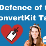 In Defence of the ConvertKit Tag