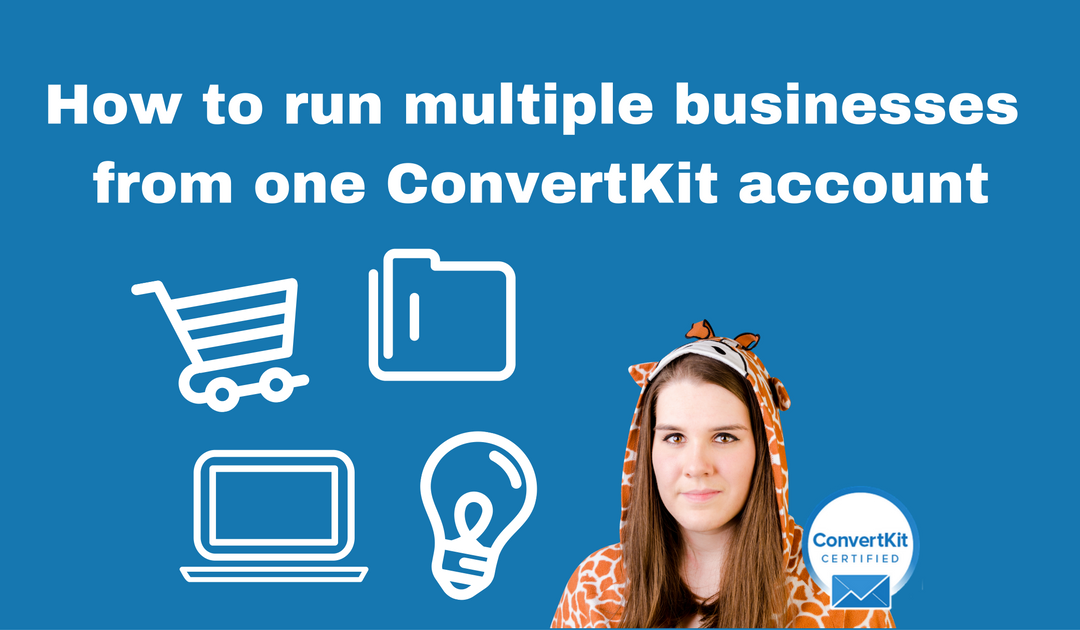 How to run multiple businesses and projects from one ConvertKit account