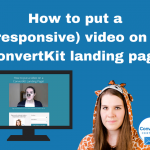 How to add (responsive) video to a ConvertKit landing page