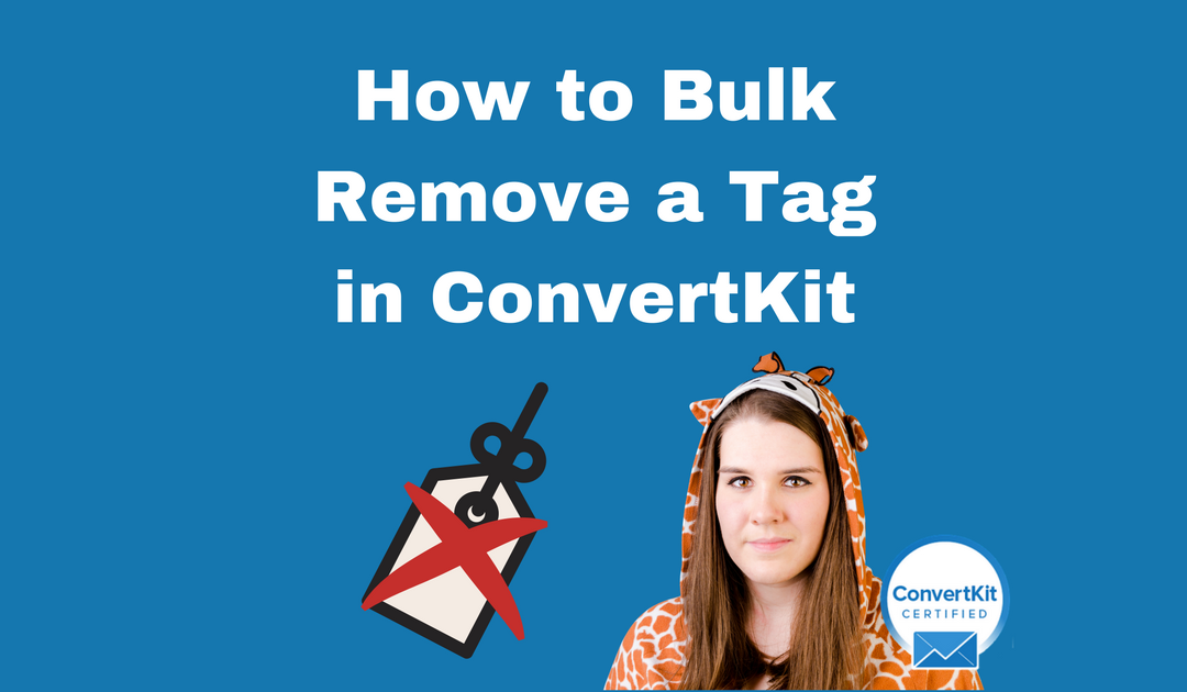 How to Bulk Remove a Tag in ConvertKit