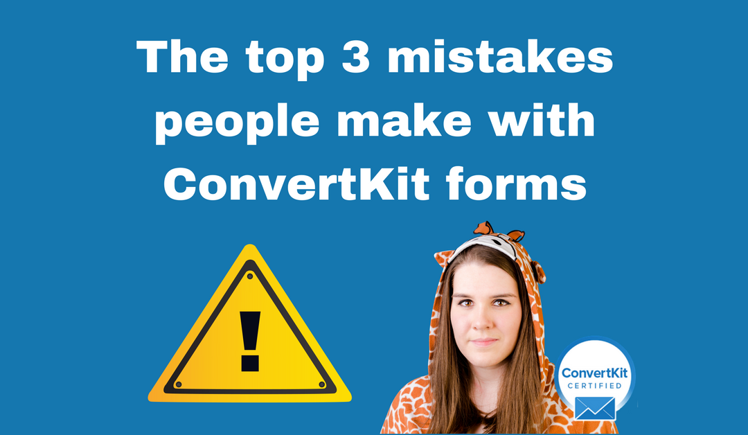 The top 3 mistakes people make with ConvertKit forms! ⚠️​