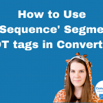 How to Use 'In Sequence' Segments NOT tags in ConvertKit