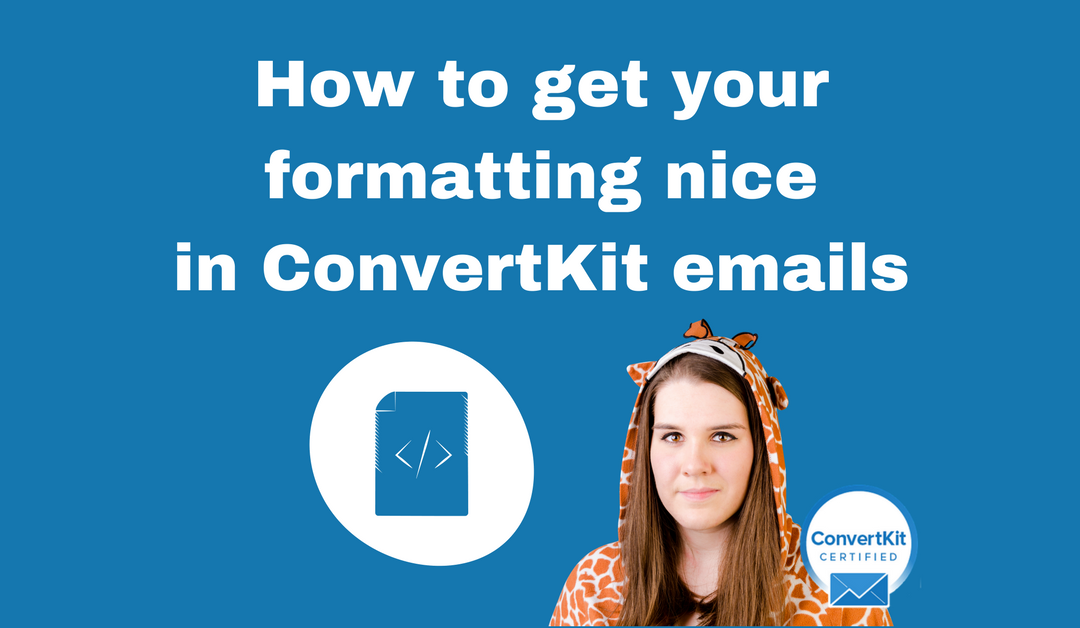 How to get your formatting nice in ConvertKit emails