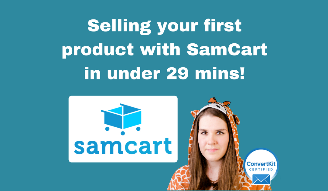 Selling your first product with SamCart in under 29 mins!