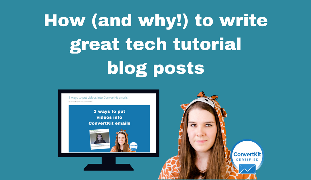 How (and why!) to write great tech tutorial blog posts