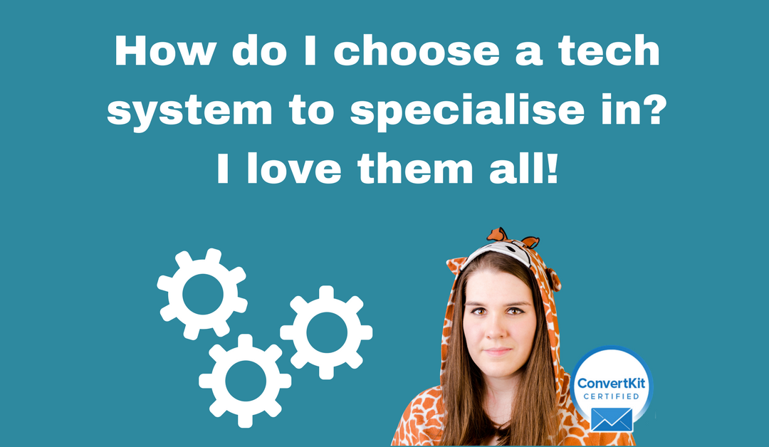 How do I choose a tech system to specialise in? I love them all!