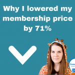 Why I lowered my membership price by 71%