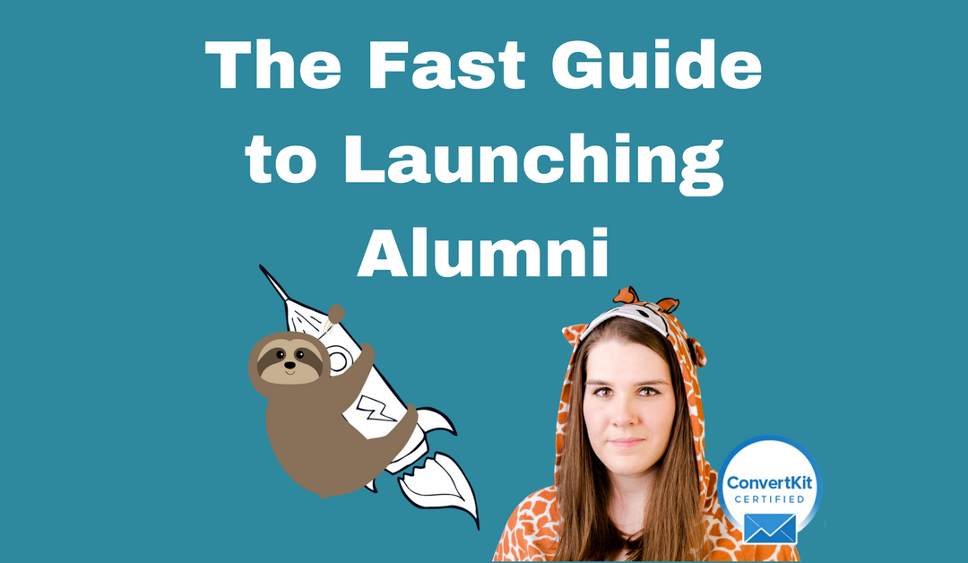 The Fast Guide to Launching Alumni! ??