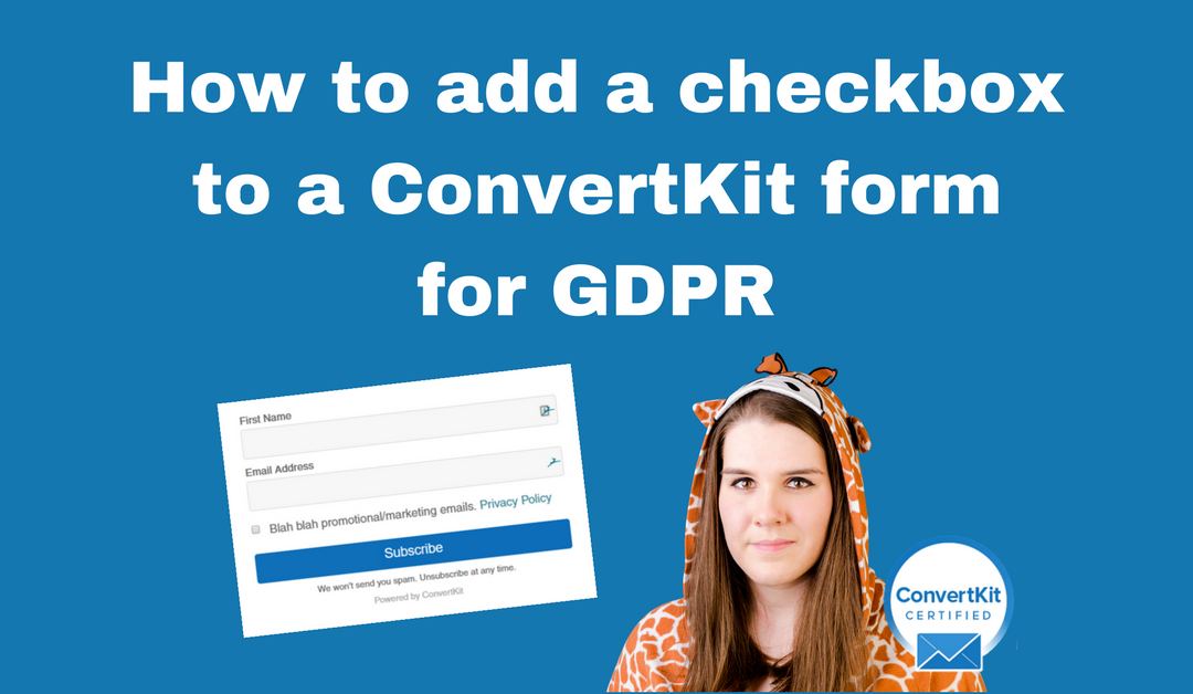 How to add a checkbox to a ConvertKit form for GDPR