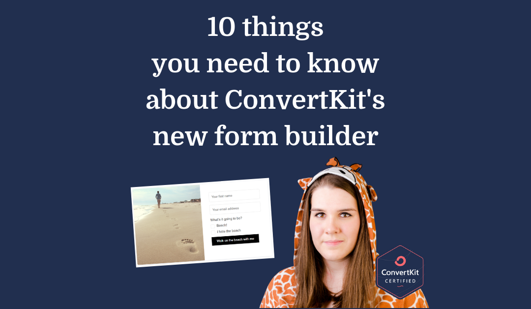 10 things you need to know about ConvertKit's new form builder
