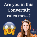 Are you in this ConvertKit automation rules mess? 😱