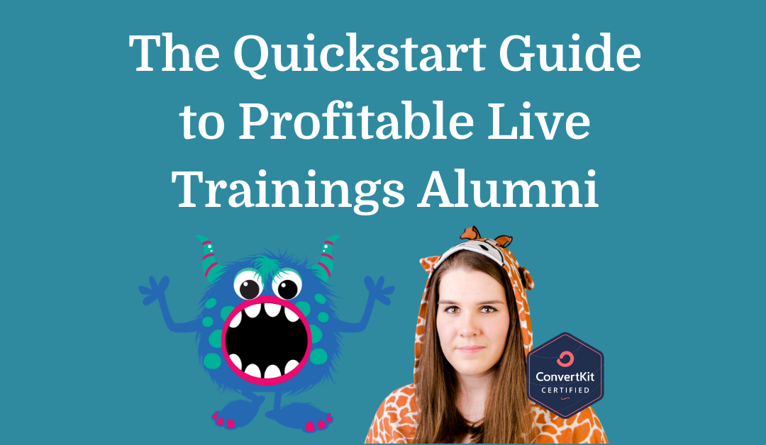 The Quickstart Guide to Profitable Live Trainings Alumni