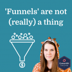 'Funnels' are not (really) a thing