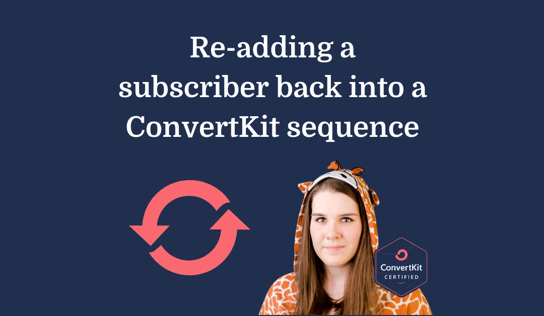 Re-adding a subscriber back into a ConvertKit sequence