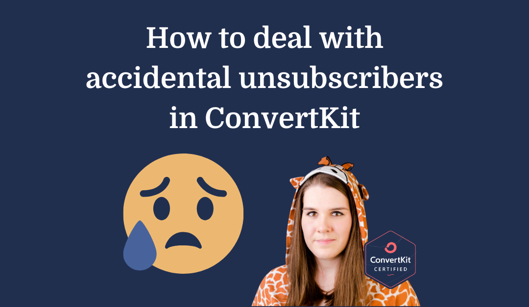 How to deal with accidental unsubscribers in ConvertKit