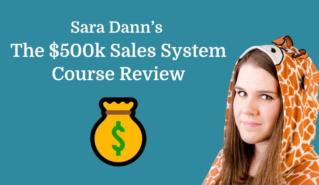 Sara Dann's $500k Sales System course review