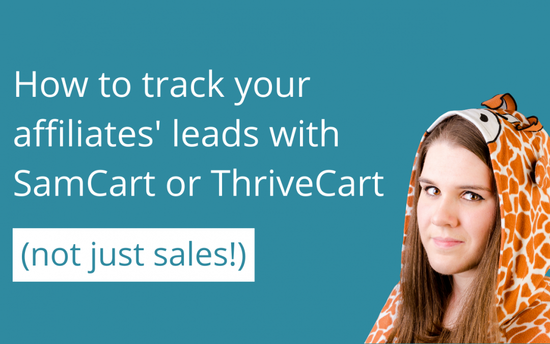 How to track your affiliates' leads with SamCart or ThriveCart